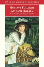 Madame Bovary - Mark Overstall, Malcolm Bowie, Margaret Mauldon, Gustave Flaubert