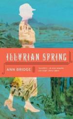 Illyrian Spring - Ann Bridge, Jenny Uglow