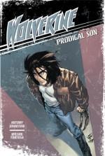 Wolverine 1: Prodigal Son - Antony Johnston, Wilson Tortosa
