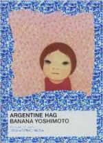 Aruzenchin Babā =Argentine Hag - Banana Yoshimoto, Nara Yoshitomo