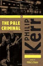 The Pale Criminal - Philip Kerr
