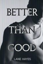 Better Than Good - Lane Hayes