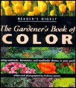 The Gardener's Book of Color - Andrew Lawson