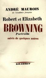Robert et Elisabeth Bowning:Portraits suivis de quelques autres (Littérature Française) (French Edition) - André Maurois