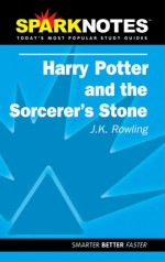 Harry Potter and the Sorcerer's Stone (SparkNotes Literature Guide) - SparkNotes Editors, J.K. Rowling
