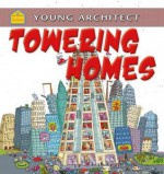 Towering Homes (Young Architect) - Gerry Bailey