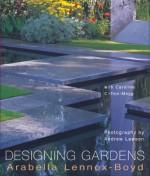 Designing Gardens - Arabella Lennox-Boyd, Andrew Lawson, Caroline Clifton-Mogg