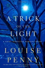 A Trick of the Light - Louise Penny
