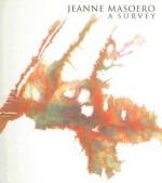 Jeanne Masoero: A Survey - Sacha Craddock, Edward Rutherfurd, Guy Brett
