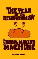 The Year of the Revolutionary New Bread-making Machine - Hassan Daoud, حسن داوود, Randa Jarrar