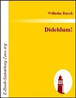 Dideldum! (German Edition) - Wilhelm Busch