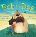 Bob the Dog - Rodrigo Folgueira, Poly Bernatene