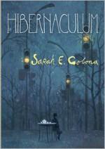 Hibernaculum - Sarah E. Colona