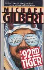 The 92nd Tiger - Michael Gilbert