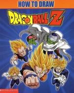 How To Draw Dragonball Z - Michael Teitelbaum, Michael Teitelbaum