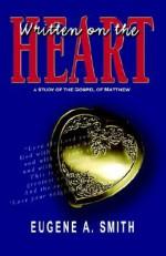 Written on the Heart - Eugene Smith