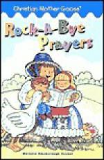 Rock-A-Bye Prayers - Marjorie Ainsborough Decker, Lyn Titleman, Ben Mahan, John Abbott Nez, Jess Stockham