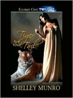 Tiger By The Tail - Shelley Munro