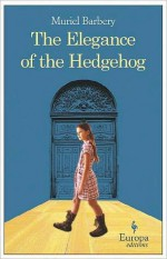 The Elegance of the Hedgehog - Muriel Barbery, Alison Anderson