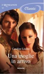 Una moglie in arrivo - Caroline Linden