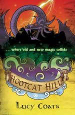 Hootcat Hill - Lucy Coats