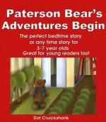 Paterson Bear's Adventures Begin (The Adventures Of Paterson Bear) - Dot Cruickshank, Nicola Davies