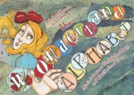 The Wonderland Alphabet: Alice's Adventures Through the ABCs and What She Found Ther - Lewis Carroll, Alethea Kontis, Janet K. Lee