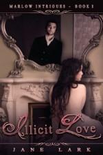 Illicit Love (Marlow Intrigues) - Jane Lark