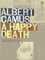 A Happy Death - Richard Howard, Albert Camus, Jean Sarocchi