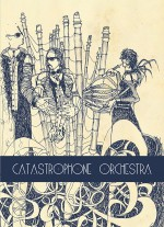 Catastrophone Orchestra: A Collection of Works - Catastrophone Orchestra
