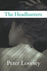 The Headhunters - Peter Lovesey