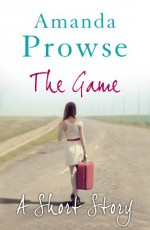 The Game: No Greater Love - Amanda Prowse