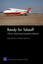 Ready for Takeoff: China's Advancing Aerospace Industry - Roger Cliff, Chad J. R. Ohlandt, David Yang