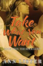 Take What You Want (The Rock Gods) - Ann Lister, praca zbiorowa