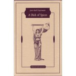 A Dish of Spices - Joris-Karl Huysmans, Paul Oldfield