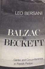 Balzac to Beckett: Center and Circumference In French Fiction - Leo Bersani