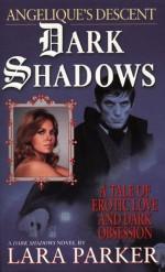 Dark Shadows : Angélique's Descent - Lara Parker