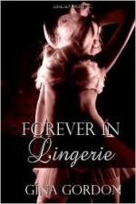Forever In Lingerie - Gina Gordon, Gina Gordan