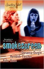 Smokescreen - Doranna Durgin, Meredith Fletcher, Vicki Hinze