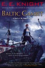 Baltic Gambit: A Novel of the Vampire Earth - E.E. Knight
