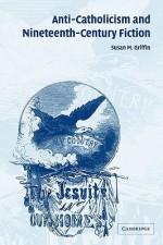 Anti-Catholicism and Nineteenth-Century Fiction (Cambridge Studies in American Literature and Culture) - Susan M. Griffin, Albert Gelpi, Ross Posnock