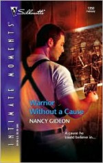 Warrior Without a Cause (Silhouette Intimate Moments #1350) - Nancy Gideon