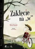 "Zaklęcie na ""w"" - Michał Rusinek, Joanna Rusinek"