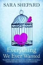 Everything We Ever Wanted - Sara Shepard