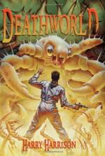 Deathworld Trilogy - Harry Harrison