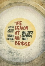 The Demon at Agi Bridge and Other Japanese Tales - Haruo Shirane, Burton Watson