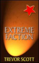 Extreme Faction - Trevor Scott