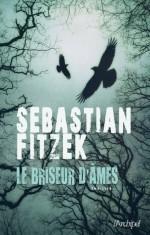 Le Briseur D'âmes (Suspense) (French Edition) - Sebastian Fitzek