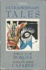 Extraordinary Tales - Jorge Luis Borges, Adolfo Bioy Casares