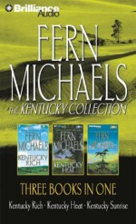 The Kentucky Collection: Kentucky Rich/Kentucky Heat/Kentucky Sunrise - Laural Merlington, Fern Michaels